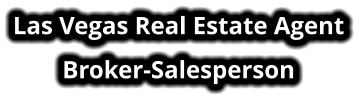 Las Vegas Real Estate Agent Broker-Salesperson